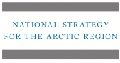 National Strategy for the Arctic Region