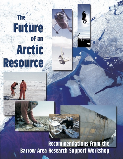 Barrow Arctic Research Support Workshop Report