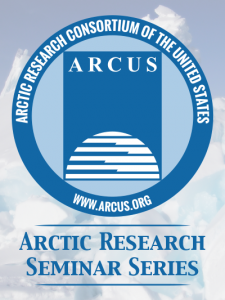 ARCUS D.C. Arctic Research Seminar Series