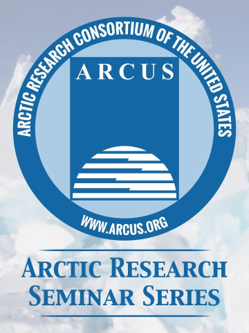 ARCUS Arctic Research Seminar Series