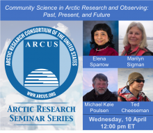 Arctic Research Seminar Series with Elena Sparrow, Marilyn Sigman, Michael Køie Poulsen, and Ted Cheeseman