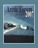 Arctic Forum Abstracts 2007