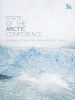 State of the Arctic Conference: Summary of Key Policy-Relevant Arctic Science