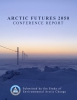 Arctic Futures 2050 Conference Report